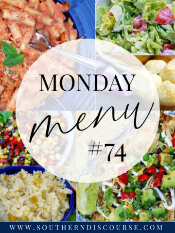 Monday Menu 74- Easy Meals for the Week!