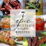 7 Epic Charcuterie Board Recipes