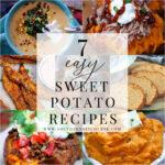 7 Easy Sweet Potato Recipes